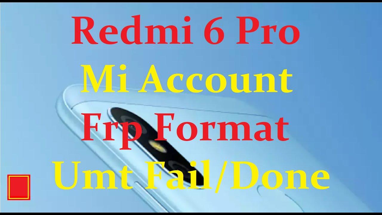 Redmi 6 Pro frp format umt fail/done - softichnic blogspot com