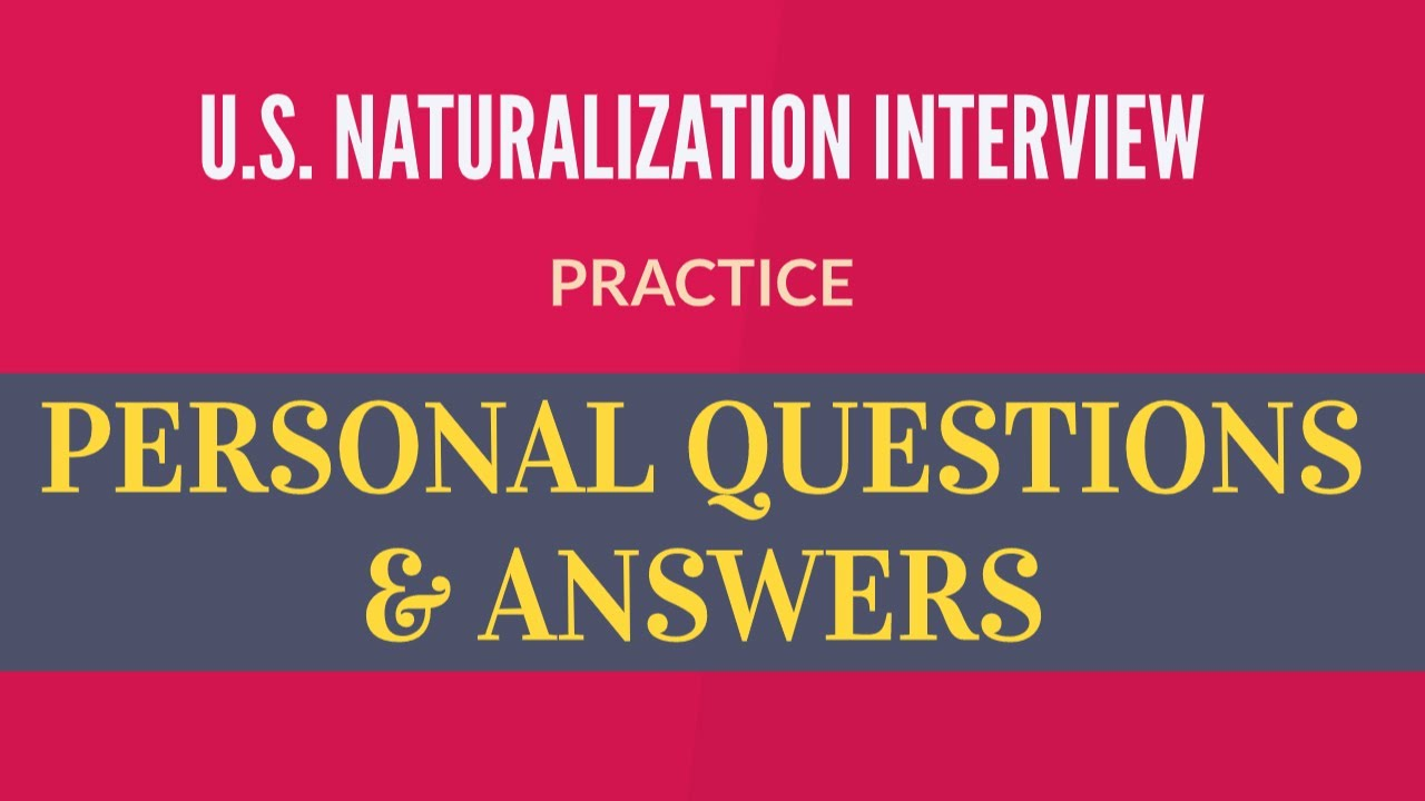 N400 Interview - Practice Personal Questions and Answers ...