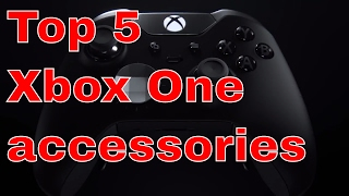 Top 5 Xbox One Accessories 2017