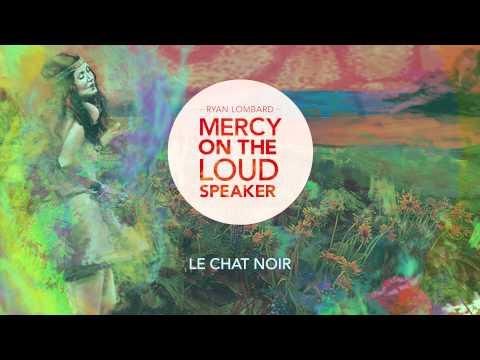 Ryan Lombard - Le Chat Noir