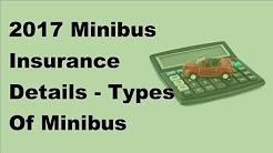 2017 Minibus Insurance Details  | Types Of Minibus Insurance Policies