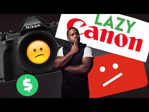 🔴 Nikon Z Mount is a fail? Canon is LAZY! YouTube Monetization not fair!!!  Lets talk about it!