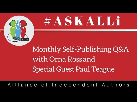 Ask ALLi Member Q&A April 2017: Self-Publishing Questions Answered w/ special guest Paul Teague