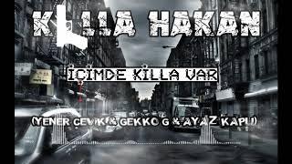 Killa Hakan - İçimde Killa Var (ft. Yener Çevik & Gekko G & Ayaz Kaplı).mp3