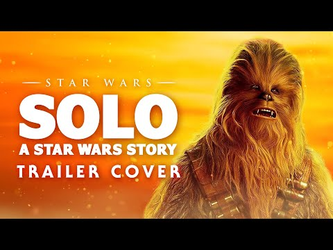 Solo: A Star Wars Story Trailer Music