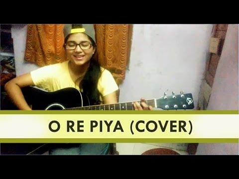 O re piya | Rahat Fateh Ali Khan | Acoustic over by Priyanka Parashar