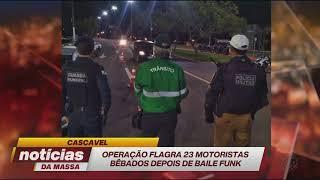 Baixar Cascavel: operação flagra 23 motoristas bêbados depois de baile funk - Notícias da Massa (21/06/19)