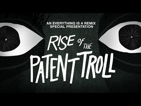 """Rise of the Patent Troll: An """"Everything is a Remix"""" Special Presentation"""
