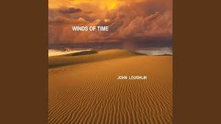 Provided to YouTube by CDBaby Winds of Time · John Loughlin Winds o...