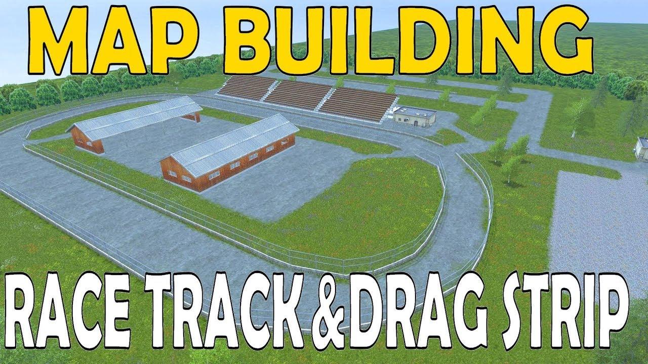 Farming Simulator 17 - Map Building - Race Track And Drag Strip