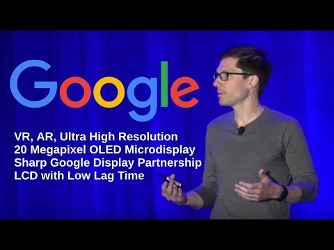 Google Keynote at SID Display Week, Clay Bavor, VP of Google VR/AR