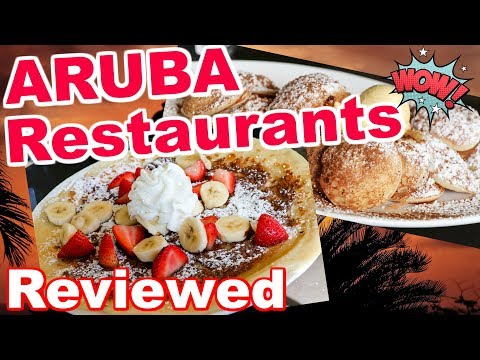 Restaurants In Aruba | Restaurant Reviews From Our Trip!