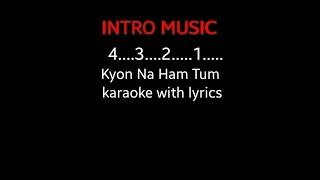 Kyon Na Ham Tum - karaoke with lyrics