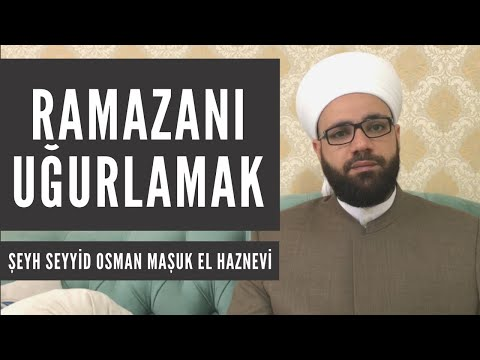 Ramazan'ı Uğurlamak   Şeyh Seyyid Osman Maşuk El Haznevi