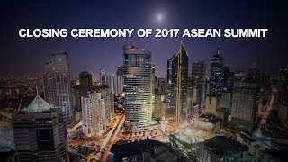 Live: Closing ceremony of 2017 ASEAN Summit 2017东盟峰会正式闭幕