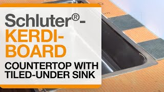 Schluter®-KERDI-BOARD: Countertop with Tiled-Under Sink