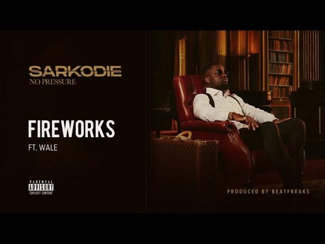 Sarkodie - Fireworks (feat. Wale) [Audio slide]