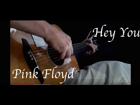 Pink Floyd - Hey You - Fingerstyle Guitar