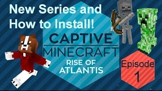 Captive Minecraft 3 - Rise of Atlantis 00 Into and Installation