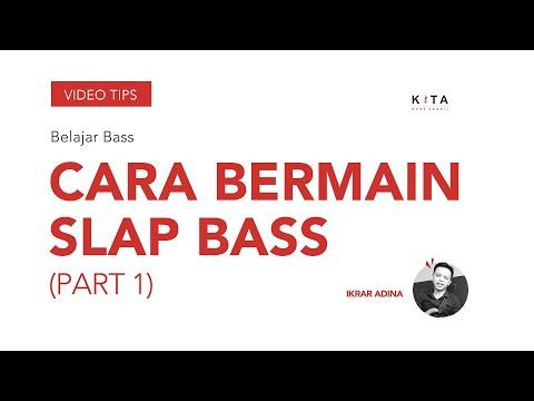 Belajar Bass : Basic bermain Slap Bass - Ikrar Adina