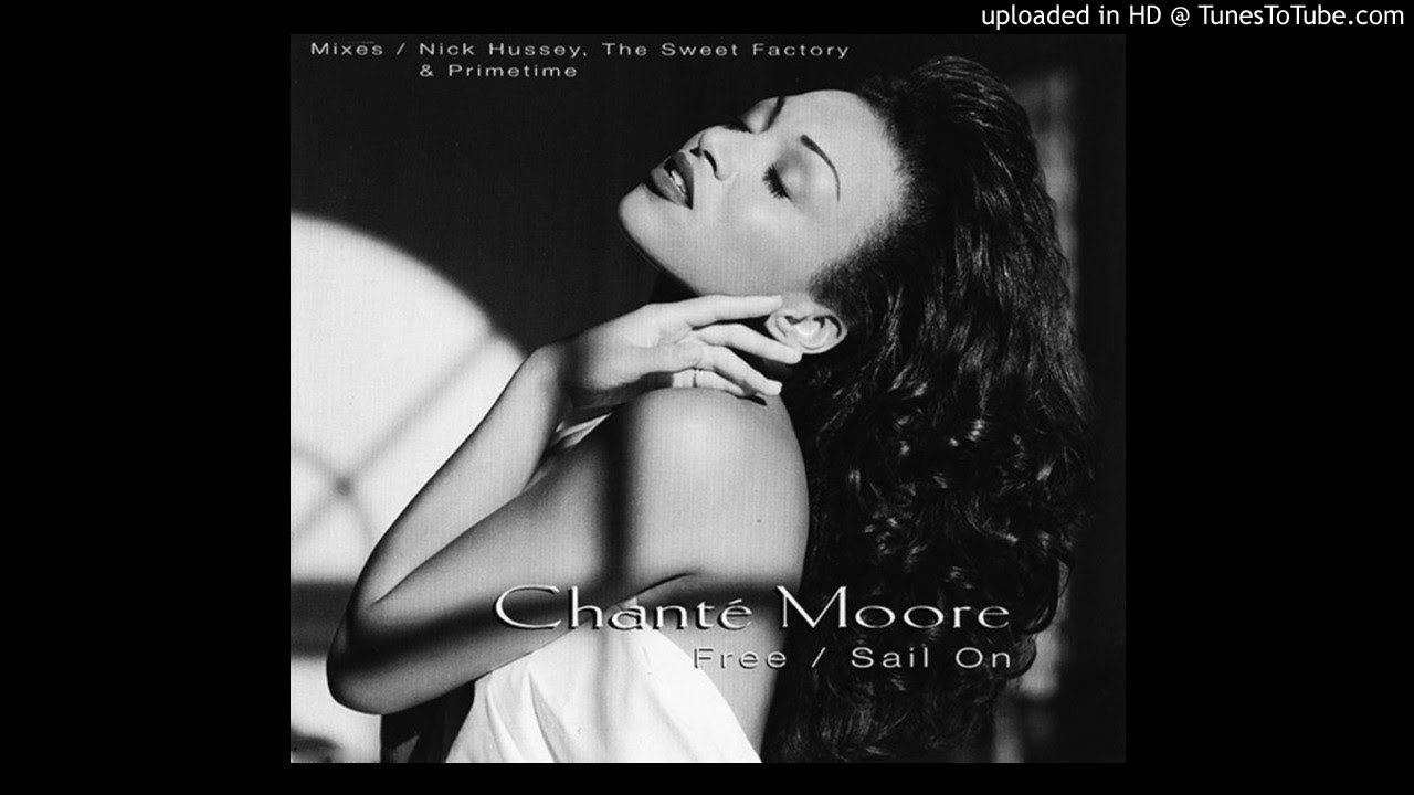 chante-moore-free-sail-on-our-club-mix-the-sweet-factory-free-at-last-mix-under-the-radar
