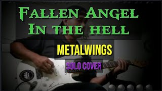 Fallen Angel In The Hell - Metalwings  Solo Cover  Guitar + Violin