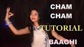 Cham Cham DANCE TUTORIAL PART 1/ LESSONS/ Video BAAGHI | Tiger Shroff, Shraddha Kapoor |