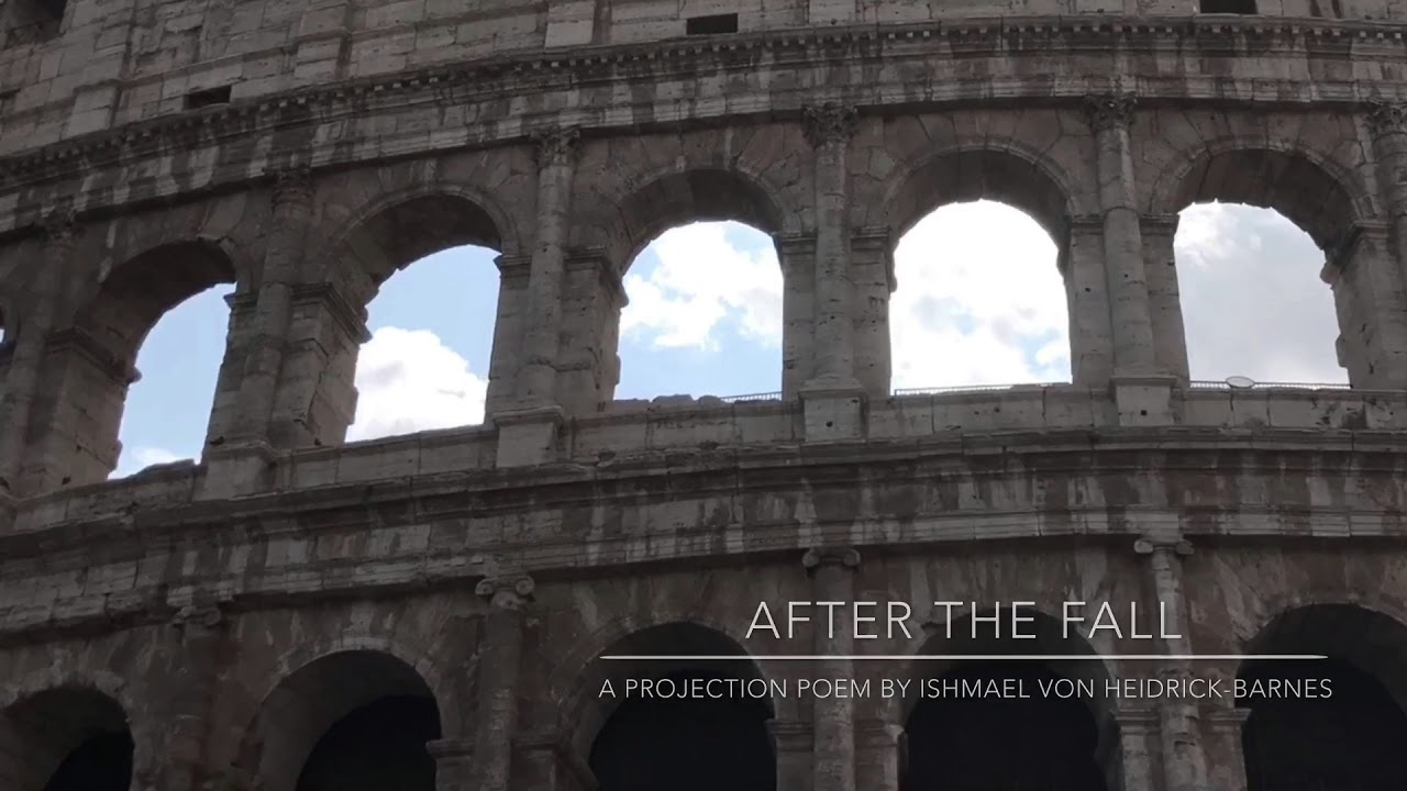 AFTER THE FALL:  A Projection Poem by Ishmael von Heidrick-Barnes
