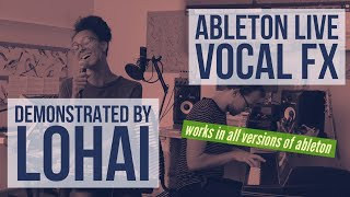 Live Ableton Vocal FX Demonstration - Lohai