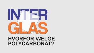 Hvorfor vælge polycarbonat?