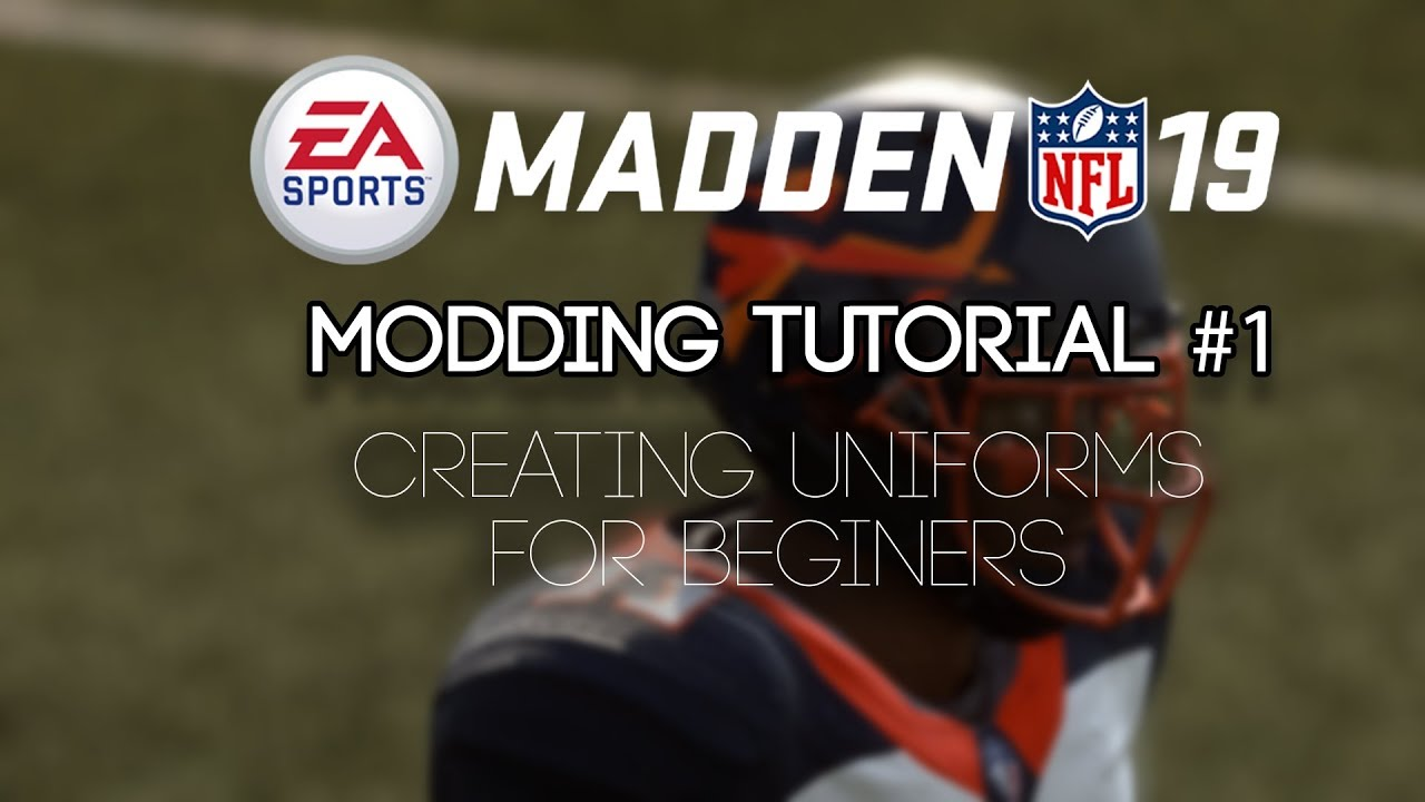 Madden 19 Modding Tutorial #1|| Basics of Making Uniforms!