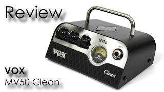 VOX MV50 Clean - Review