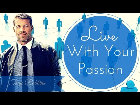 [FULL]Tony Robbins Motivation - Live with Your Passion | Tony Robbins Compilation