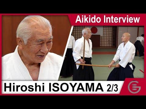 Aikido Interview - Isoyama Hiroshi Shihan 8th Dan Aikikai - Part 2