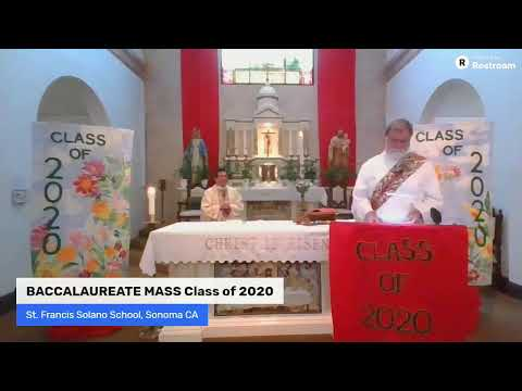 St. Francis Solano School - Class of 2020 BACCALAUREATE MASS