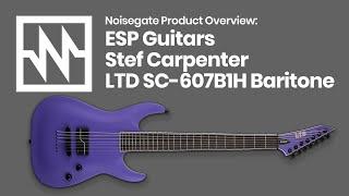 First Look: ESP Guitars Stef Carpenter LTD SC-607B1H Baritone Guitar
