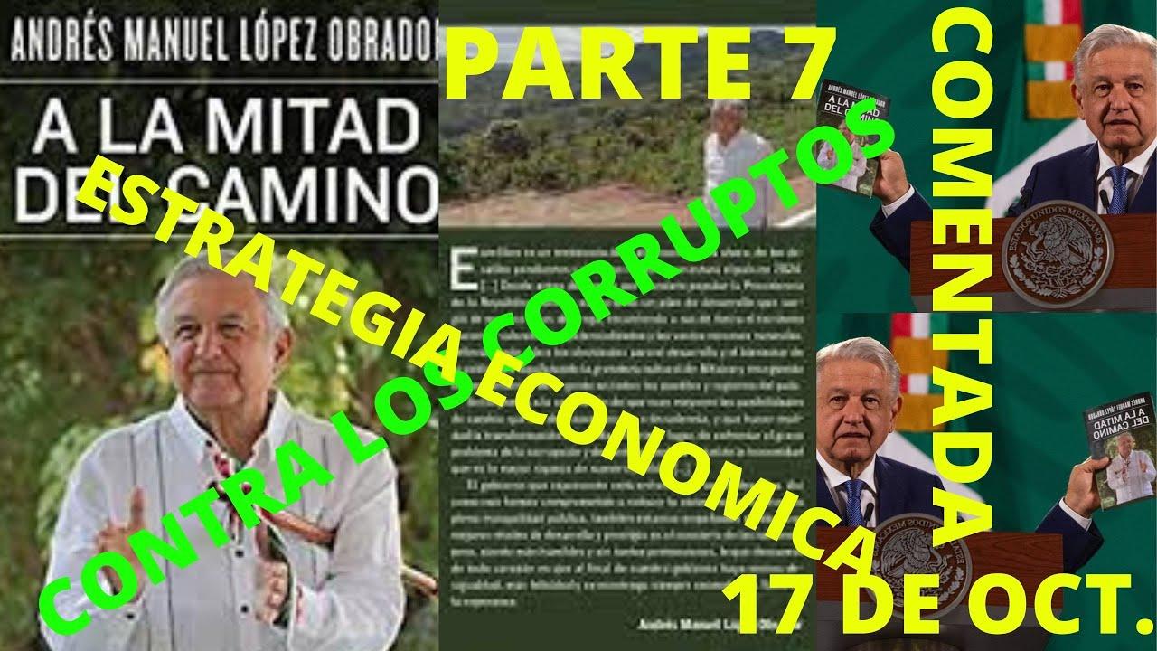 """PARTE SEPTIMA """"LA NUEVA ESTRATEGIA ECONOMICA"""" CONTRA LOS CORRUPTOS! """"A LA MITAD DEL CAMINO"""" 17 OCT."""