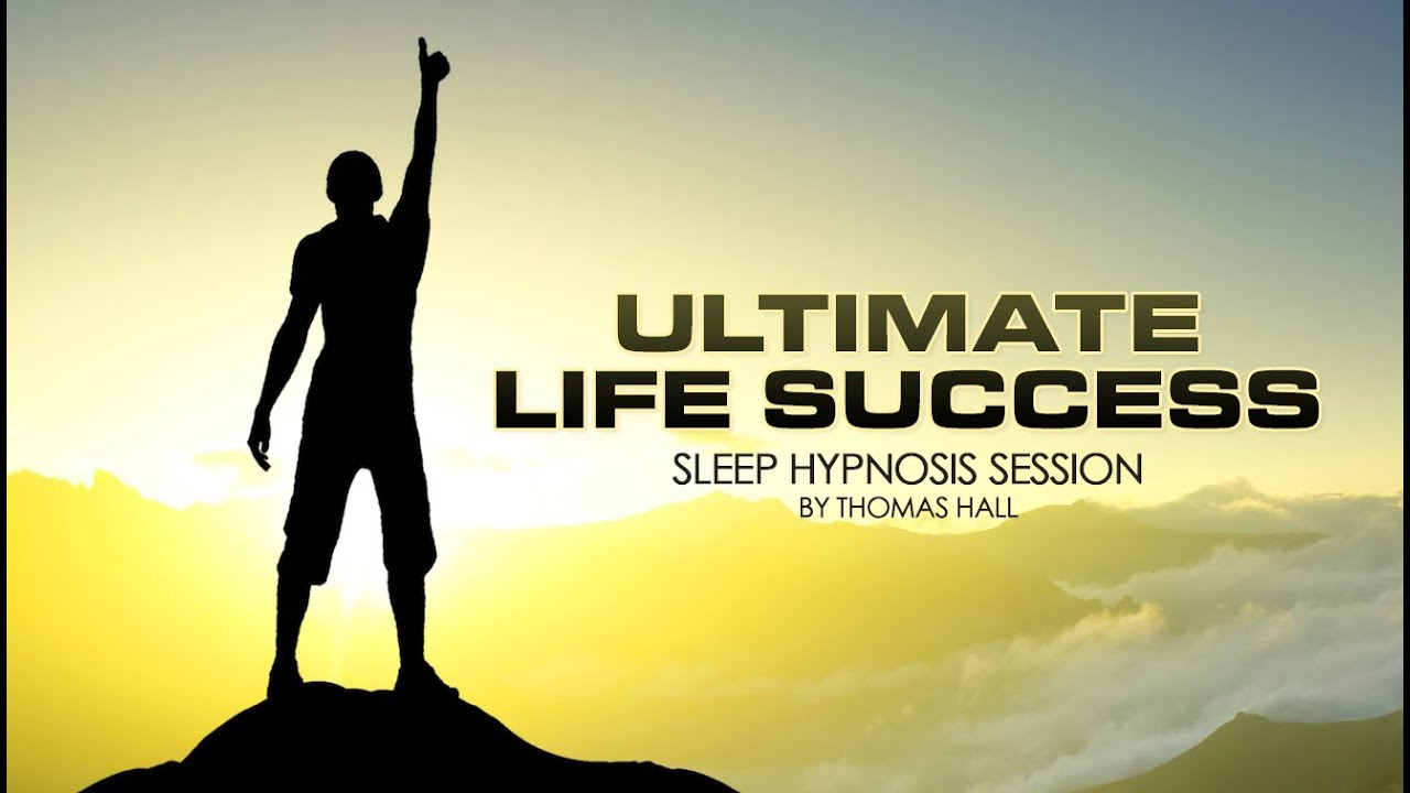 Ultimate Life Success - Sleep Hypnosis Session - By Thomas Hall