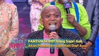 PANTUN SERU!! Bang Sapri Gak Akan Pindah Ke Lain Hati Dari Ayu   - New Kilau DMD (8\/1)