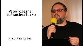 Mirosław Kulec   Współczesne bałwochwalstwo