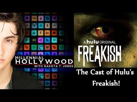 The Cast of Freakish   Millennial Hollywood with Dakota T. Jones