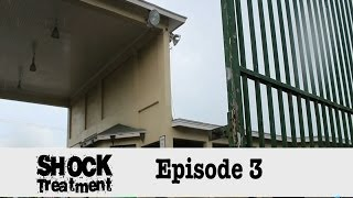 Shock Treatment - Episode 3