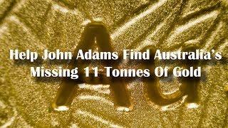 Adams/North - Help John Adams Find Australia's Missing 11 Tonnes Of Gold