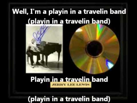 Jerry Lee Lewis-Travelin Band(With Lyrics)