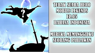 TEBAK SUARA HERO MOBILE LEGENDS EP.15 BAHASA INDONESIA
