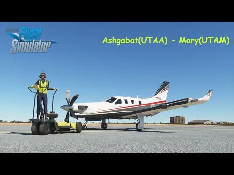 บินเที่ยวรอบโลกใน MSFS2020 #33 อาชกาบัต(เติร์กเมนิสถาน) - แมรี่(เติร์กเมนิสถาน)