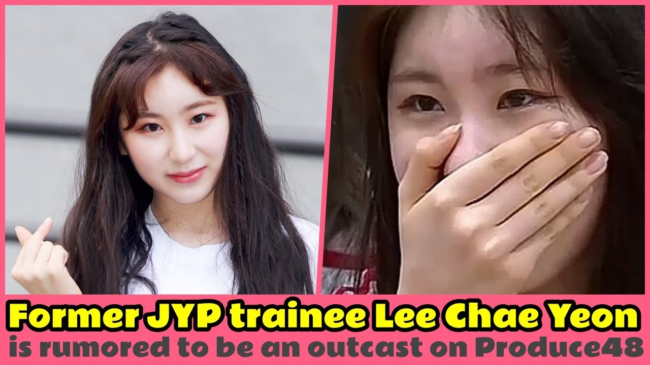 💬 Former JYP trainee Lee Chae Yeon is rumored to be an outcast on Produce48