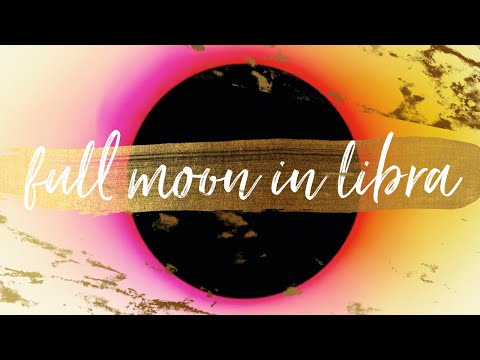 Full Moon In Libra April 19th 2019✨A Grand New Beginning 🌕Your Life Will Never Be The Same