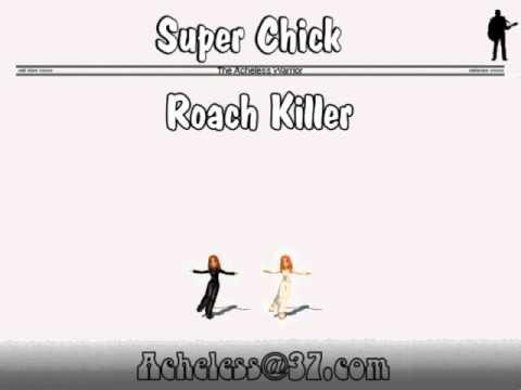 Super Chick - Roach Killer
