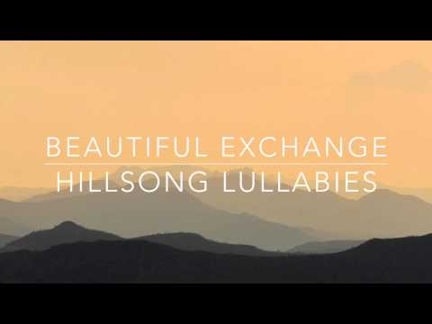 Beautiful Exchange - Hillsong Worship - Solo Piano Lullaby Instrumental Cover